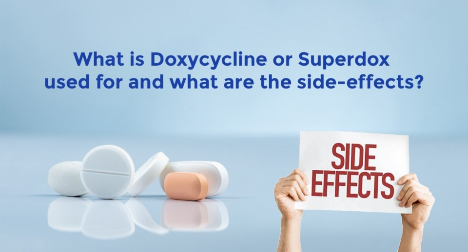 What is Doxycycline or Superdox used for and what are the side-effects?