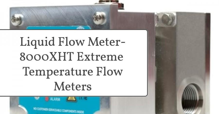 8000XHT series- Liquid Flow Meter-8000XHT Extreme – Temperature Flow Meters