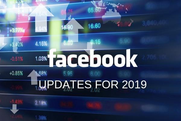 Updates of Facebook 2019