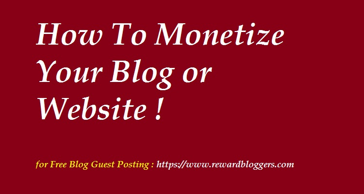 To Monetize your Blog