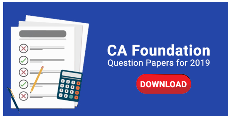 CA Foundation Question Papers with suggested answers for May 2019 exams