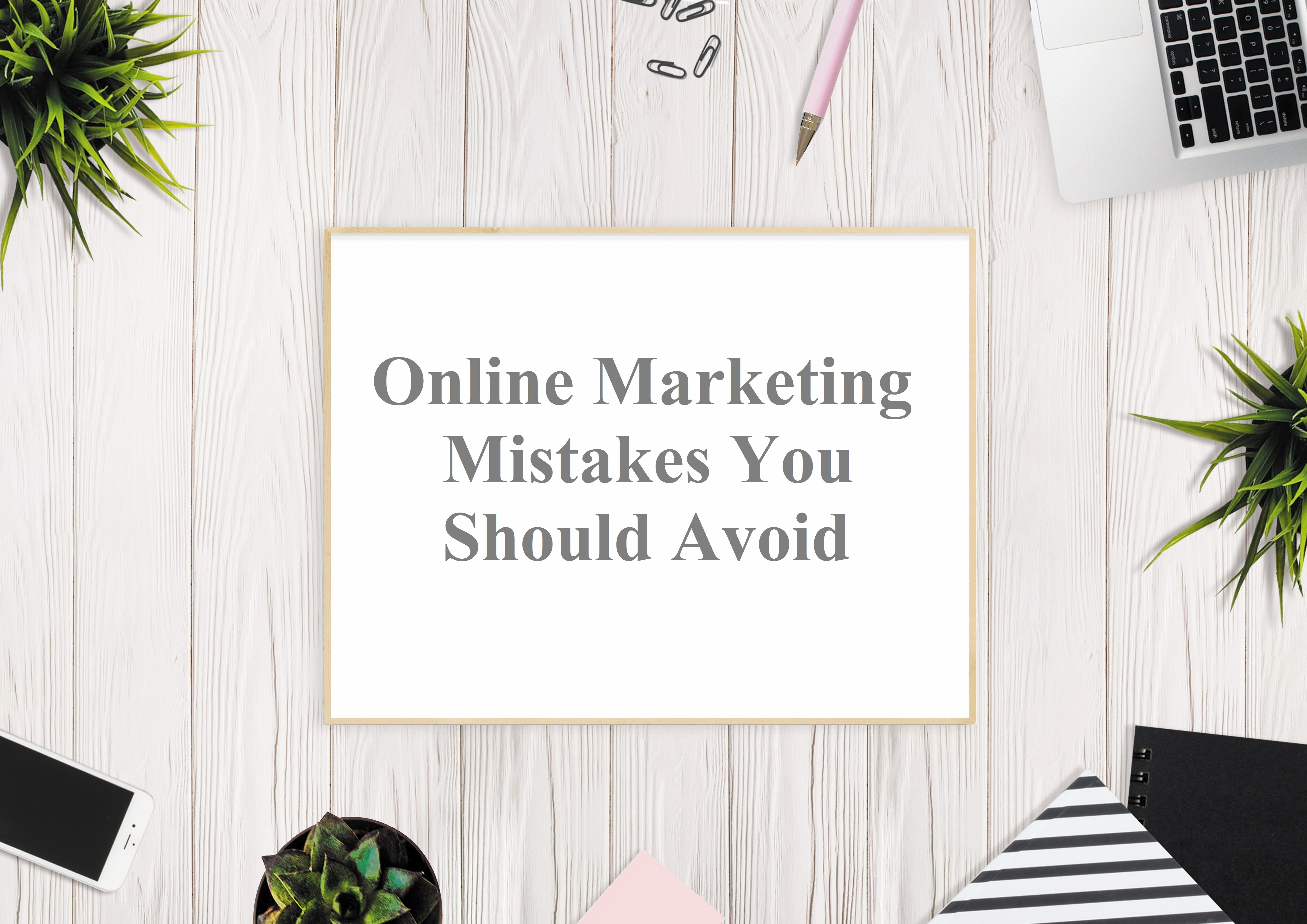 marketing mistakes you should avoid