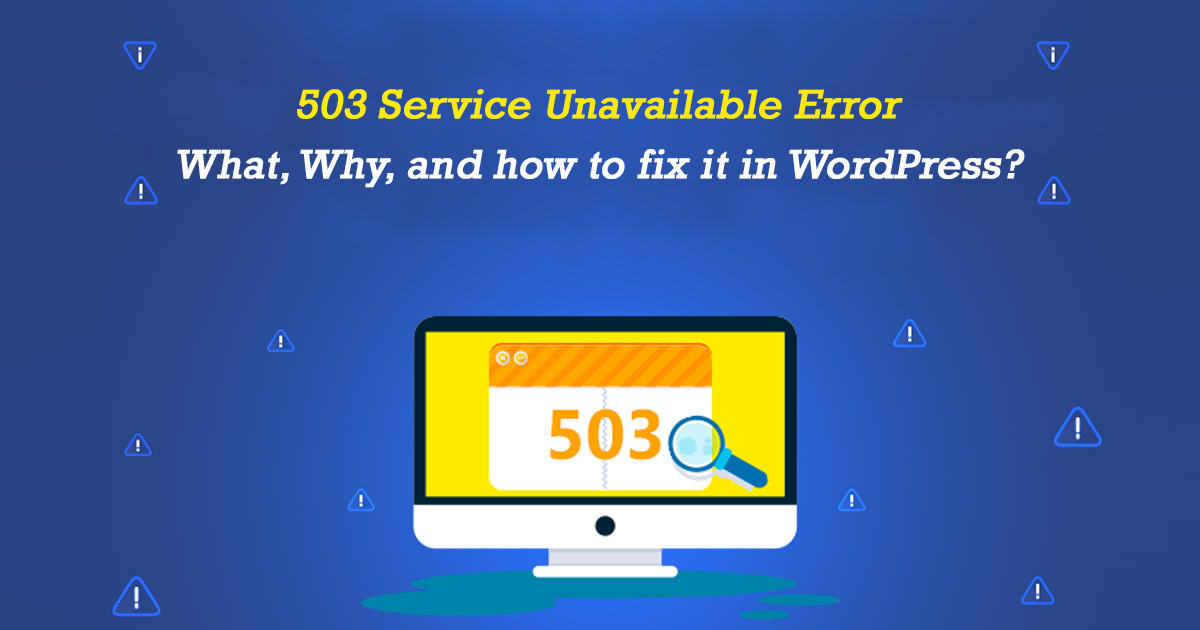 503 Service Unavailable Error- What, Why, and how to fix it in WordPress