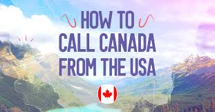 How To Call Canada