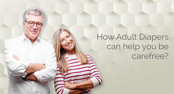 Comfort, ease of access and prolonged absorbency: how adult diapers can help you be carefree?