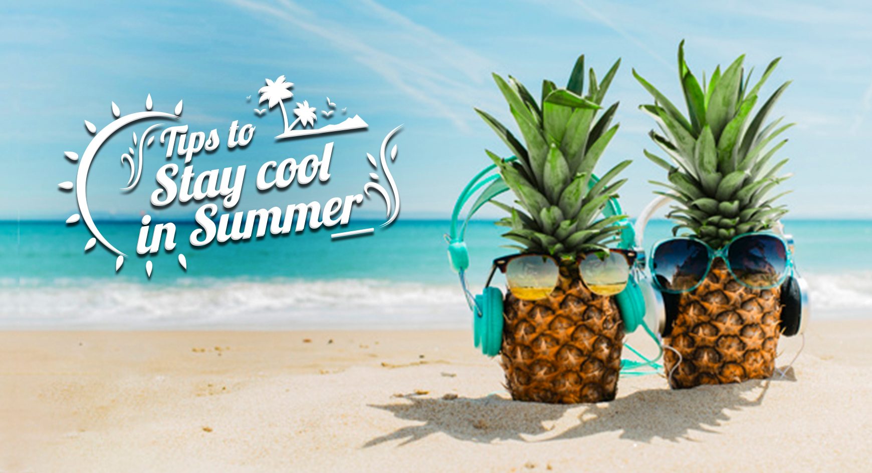 Tips to Stay Cool in Summers