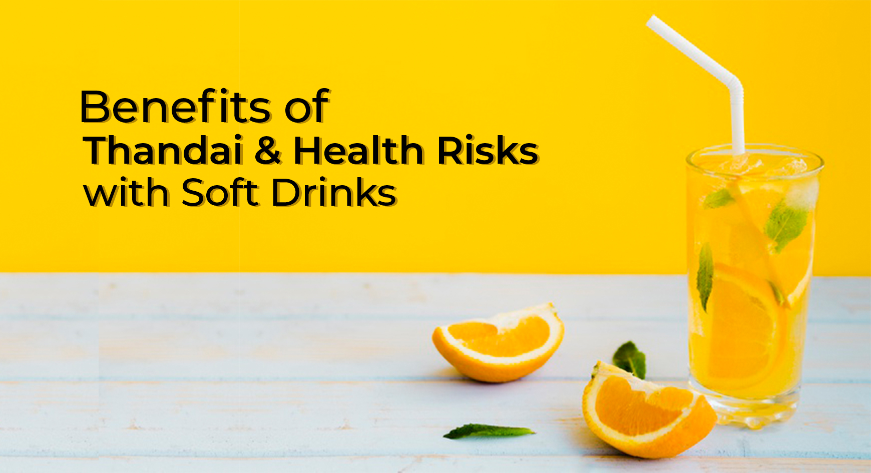 Benefits of Thandai and Health Risks with Soft Drinks