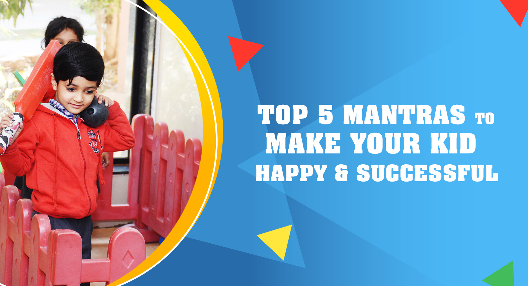 Top 5 Mantras to make your kid Happy & Successful