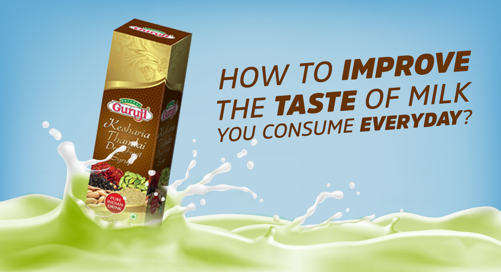 How to improve the taste of milk you consume everyday?