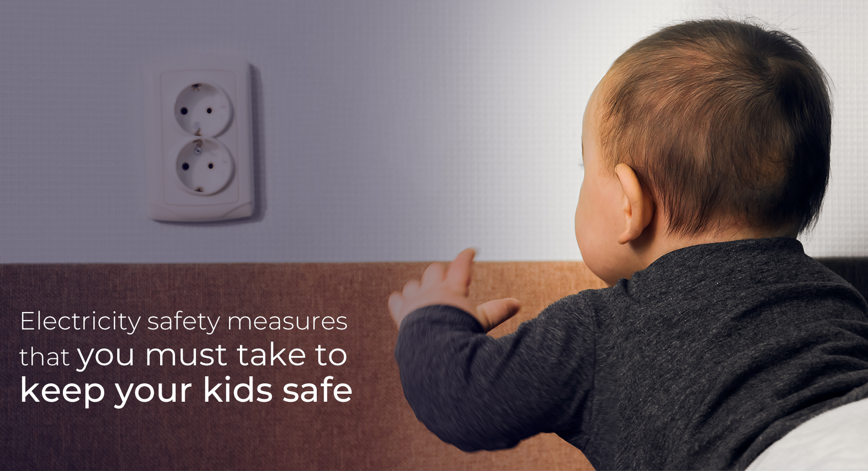 Electricity safety measures that you must take to keep your kids safe