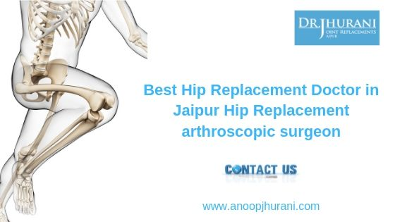 Best Hip Replacement Doctor in Jaipur,