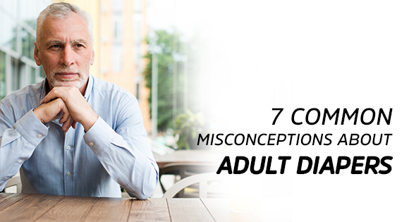 7 Common Misconceptions About Adult Diapers