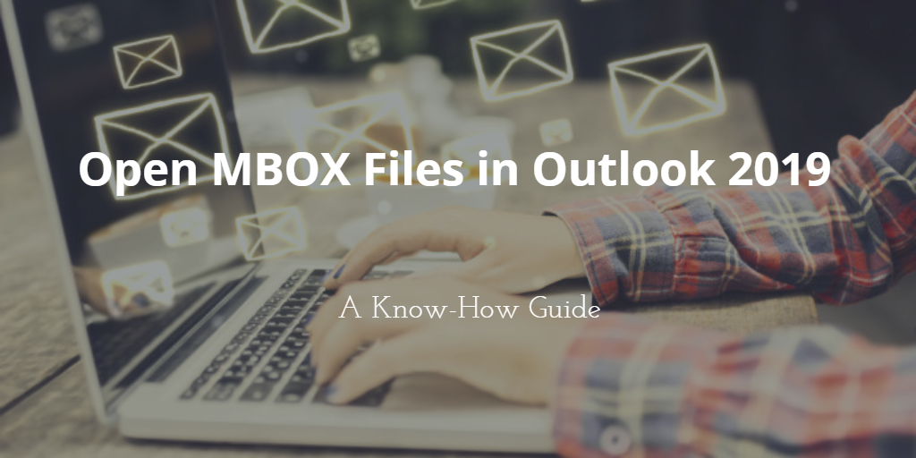 open mbox file in outlook 2019