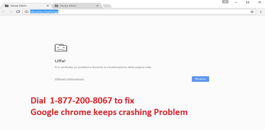 Google chrome crashing, Google chrome keep Crashing