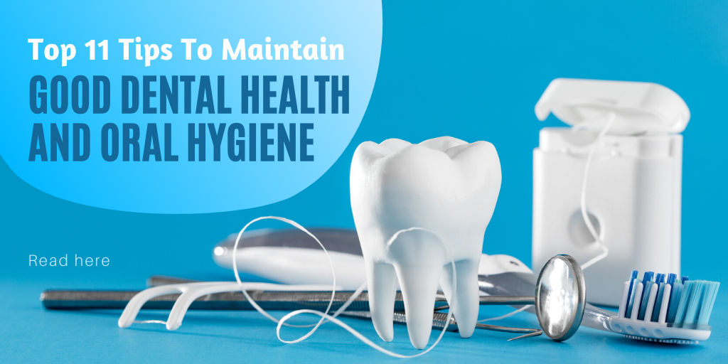 Tips to Maintain Good Dental Health and Oral Hygienist