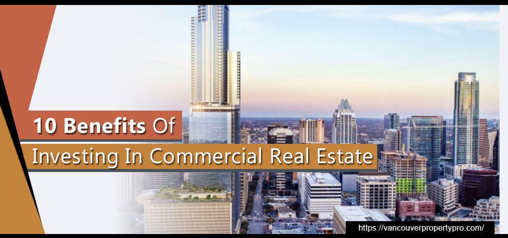 10 Benefits Of Investing In Commercial Real Estate