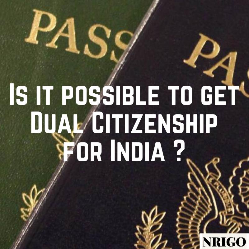 Dualcitizenshipinindia dualnationalityforindian