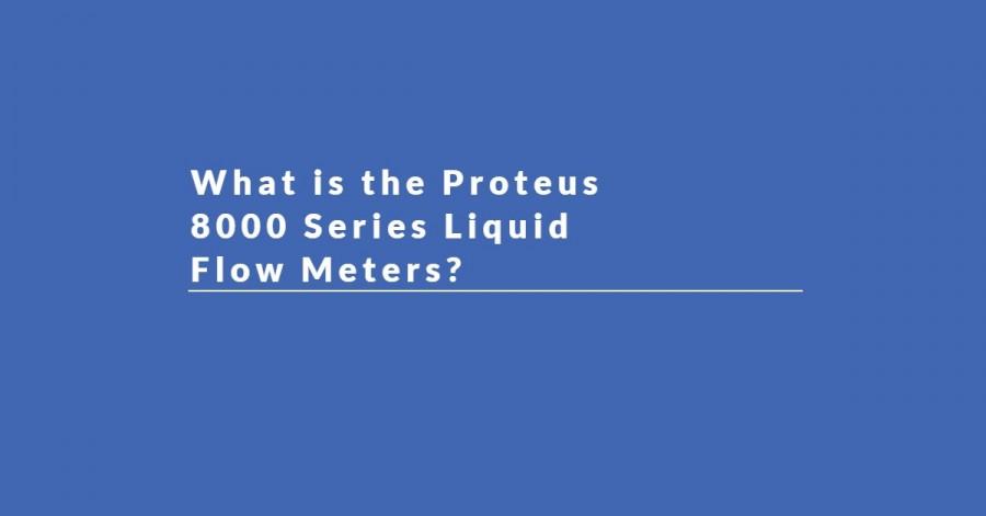 8000 Series Liquid Flow Meters - 8000