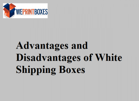advantages-and-disadvantages-of-white-shipping-boxes