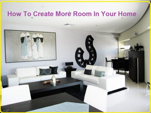 Create More Room In Your Home