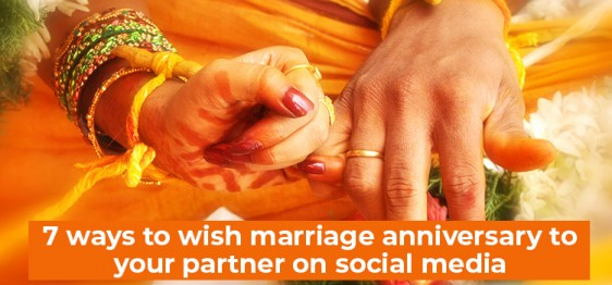 7 Ways to Wish Marriage Anniversary to Your Partner on Social Media