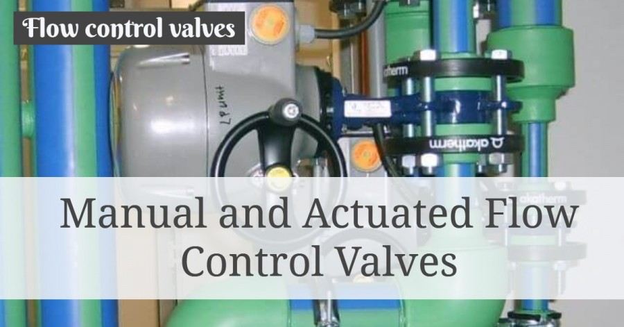 flow control valve- Manual and Actuated Flow Control Valves