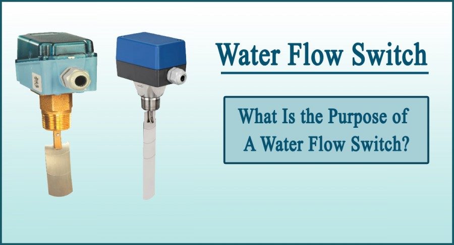 water flow switch- What Is the Purpose of a Water Flow Switch?