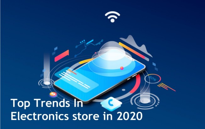 Top Trends In Electronics store in 2020
