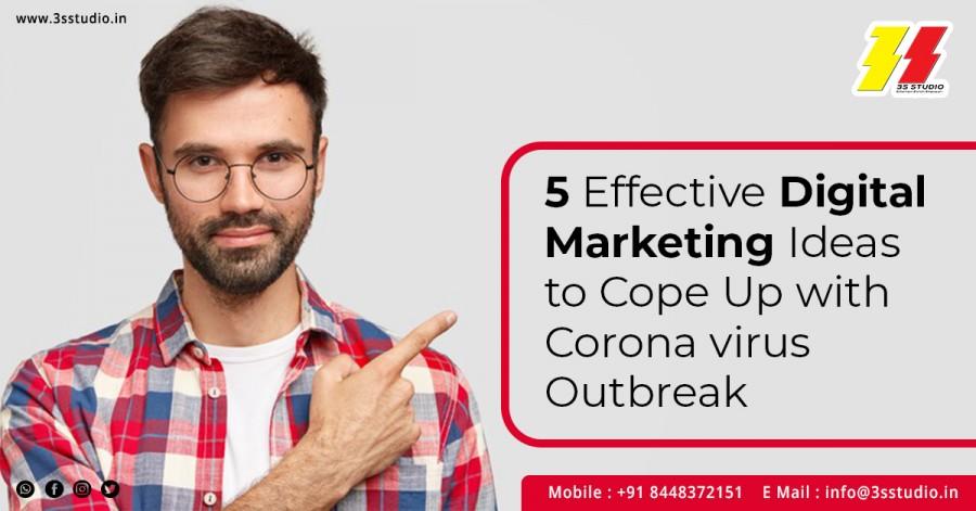 5 Effective Digital Marketing Ideas to Cope Up with Coronavirus Outbreak