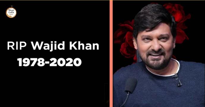 RIP Wajid Khan