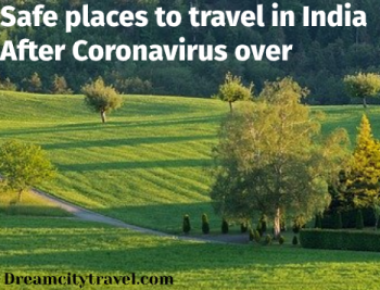 Safe places to travel in India After Coronavirus over