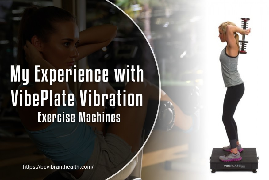 My Experience with VibePlate Vibration Exercise Machines