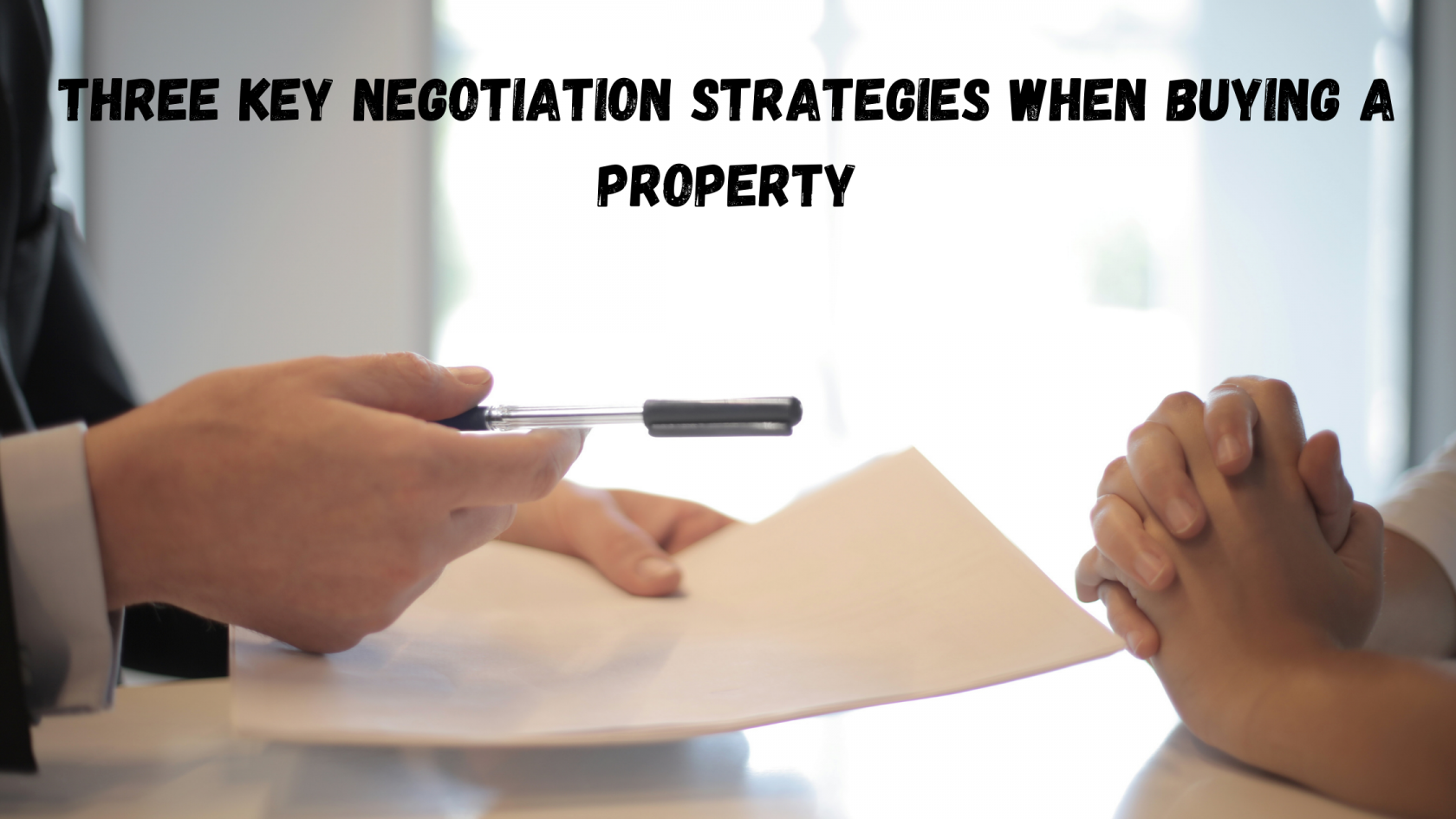 Key Negotiation Strategies When Buying a Property