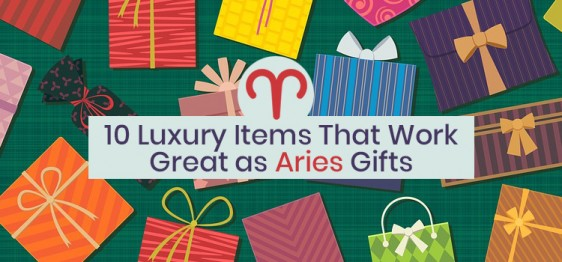 10 Luxury Items That Make Great Aries Gifts