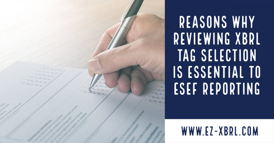 Reasons Why Reviewing XBRL Tag Selection Is Essential to ESEF Reporting