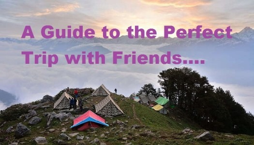 A Guide to the Perfect Trip with Friends