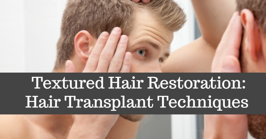 beverly hills hair restoration- Textured Hair Restoration: Hair Transplant Techniques