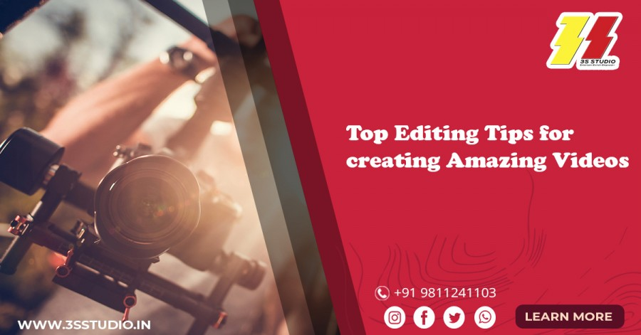 Top Editing Tips for creating Amazing Videos