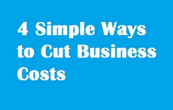 4 Simple Ways to Cut Business Costs
