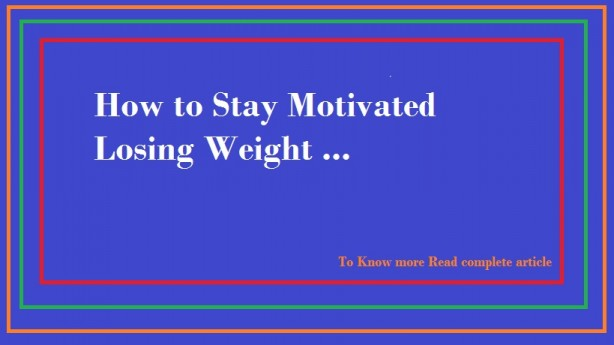Motivated Losing Weight