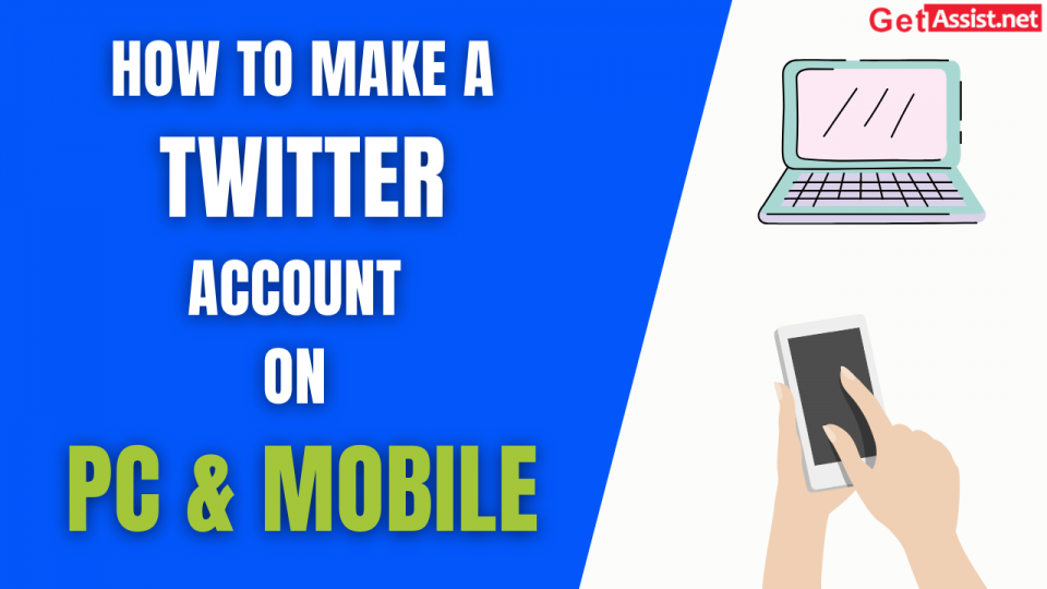 make a Twitter account on Desktop and Mobile phone