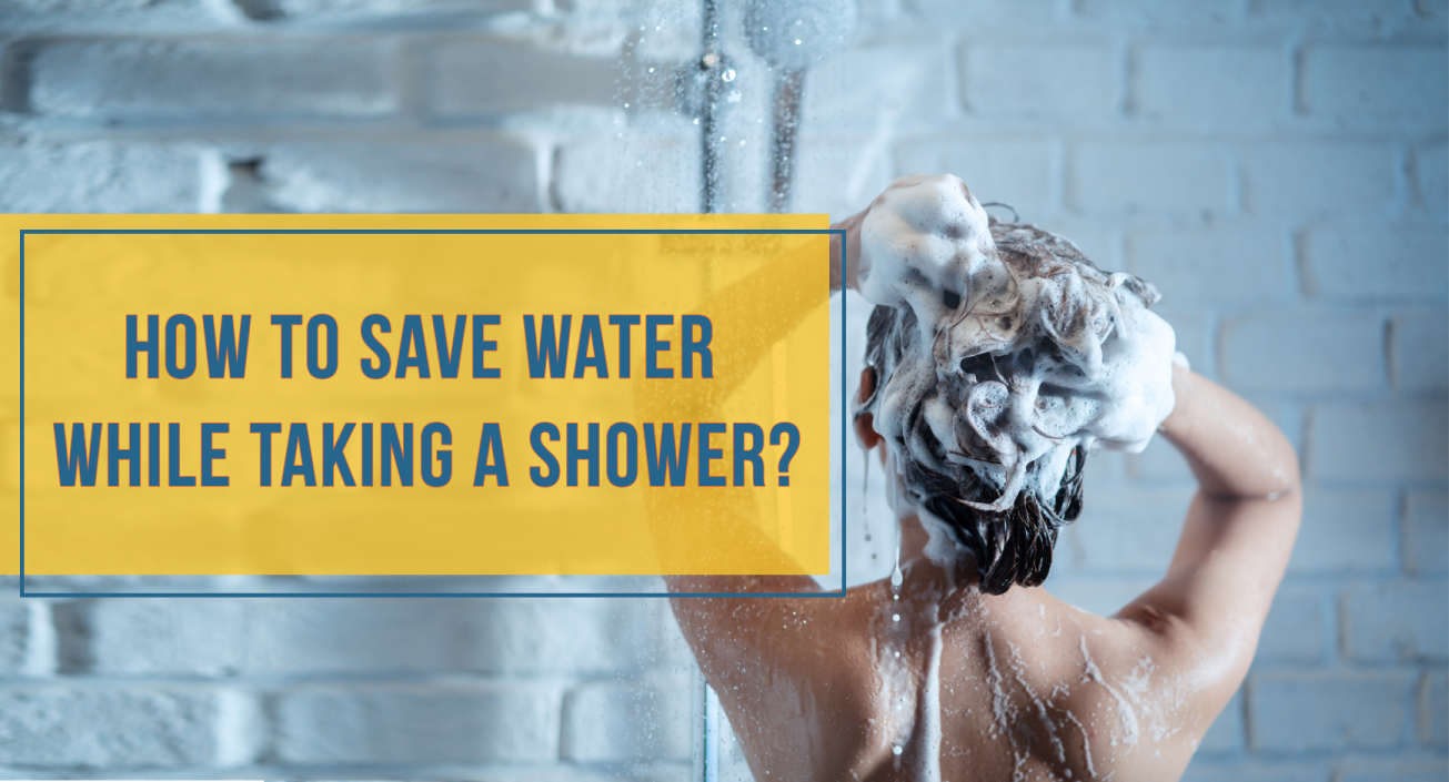 How to save water while taking a shower?