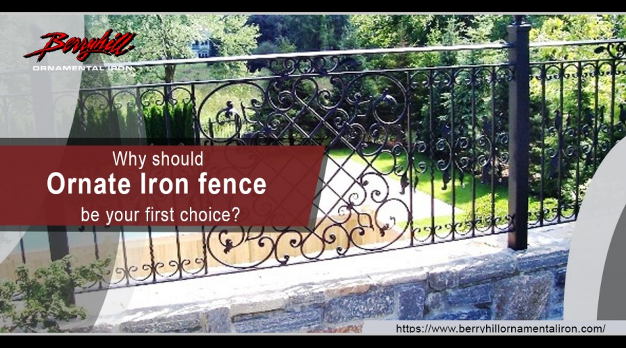 Why should Ornate Iron fence be your first choice